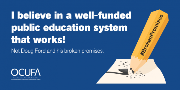 I believe in a well-funded public education system that works!  Not Doug Ford and his broken promises.